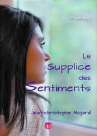 Le supplice des sentiments