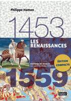 Les Renaissances (1453-1559), Version compacte