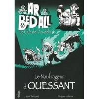 AR BED ALL - LE CLUB DE L'AU-DELA : LE NAUFRAGEUR