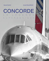 Concorde / la légende supersonique