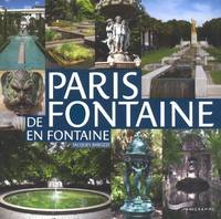 PARIS DE FONTAINE EN FONTAINE