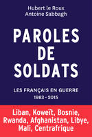 Paroles de soldat, les français en guerre, 1983-2015