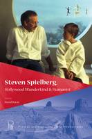 Steven Spielberg, Hollywood WunderKind & Humanist