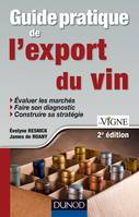 Guide pratique de l'export du vin, 2e édition