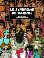 Le syndrome de Warhol