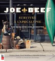 Joe Beef, Survivre à l'apocalypse