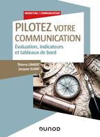 Pilotez votre communication, Evaluation, indicateurs et tableaux de bord