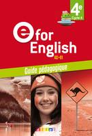 E for English 4e, cycle 4, A2-B1 : guide pédagogiq