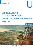 Les relations internationales dans l'Europe moderne - 2e éd. - 1453-1789, 1453-1789