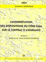 L'interprétation des dispositions du code CIMA sur le contrat d'assurance