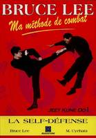 Bruce Lee, ma méthode de combat., 1, Techniques de self-défense, Ma méthode de combat jeet kune do Tome I : Le self, jeet kune do