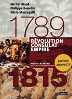 REVOLUTION CONSULAT ET EMPIRE 1789-1815 VERSION COMPACTE