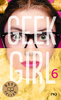 6, Geek Girl - tome 6