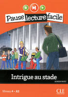 Intrigue au stade - Niveau 4-A2 - Pause lecture facile - Ebook