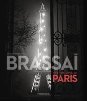 Brassai, For the love of Paris