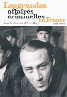 Les Grandes Affaires criminelles en France