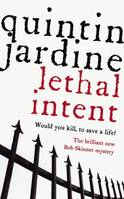 Lethal Intent (Bob Skinner series, Book 15), A grippingly suspenseful Edinburgh crime thriller