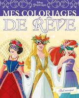 DISNEY PRINCESSES - Mes Coloriages de Rêve - Disney
