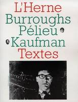 L'écriture des vivants., 1, William Burroughs, Claude Pélieu, Bob Kaufman - Les Cahiers de l'Herne