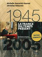La France Du Temps Present (1945-2005) Version Compacte