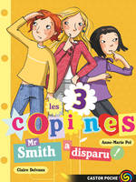 8, Les 3 copines Tome VIII : Mr Smith a disparu