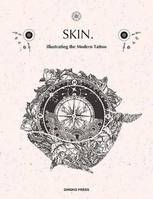 Skin & Ink : Illustrating the Modern Tattoo