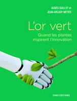 L'or vert - Quand les plantes inspirent l'innovation