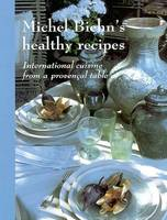 Michel Biehn's healthy recipes, international cuisine from a Provençal [sic] table