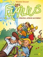 3, Les Familius, Attention, enfants serviables !, Tome 3