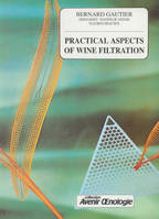 Practical Aspects of Wine Filtration, (Anglais/English)