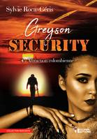Attraction colombienne, Greyson Security, T4