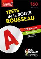 Tests de la route Rousseau / 160 questions