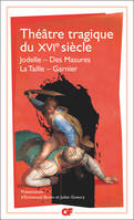 THEATRE TRAGIQUE DU XVIE SIECLE