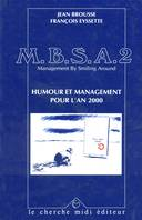 2, M.B.S.A. Management by smiling around, humour et management pour l'an 2000