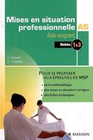 Mises en situation professionnelle AS aide-soignant / modules 1 & 3, AS, Aide-soignant