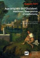 Aux origines de l'Occident : machines, bourgeoisie et capitalisme, machines, bourgeoisie et capitalisme