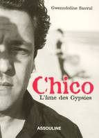 Chico, l'âme des Gypsies, l'âme des Gypsies