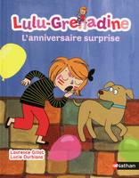 Lulu-Grenadine, l'anniversaire surprise