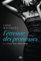 3, La Trilogie Fire After Dark, T3 : L'Étreinte des promesses