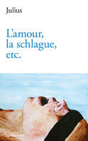 L'amour, la schlague, etc.