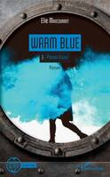 Warm Blue, Tome 1 : Poison d'azur