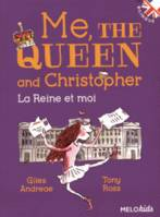 ME, THE QUEEN AND CHRISTOPHER (BILINGUE) - NOUVELLE EDITION