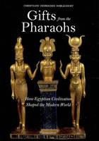 Gifts from the pharaohs, how Egyptian civilisation shaped the modern world