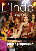 Documentation photographique (La), n  8060, L'Inde ou Le grand écart, L'Inde ou Le grand écart