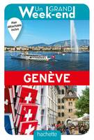 Guide Un Grand Week-end à Genève