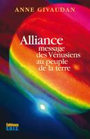 Alliance, Message des Vénusiens au peuple de la Terre