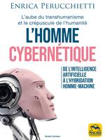 L'homme cybernétique, De l'intelligence artificielle à l'hybridation homme-machine