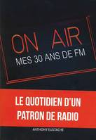 On Air, Mes 30 ans de FM