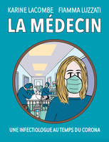 La médecin, Une infectiologue au temps du Corona