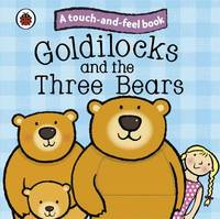Touch and feel fairy tales - Goldilocks and the three bears, Livre relié